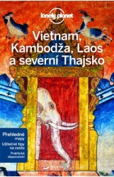 Vietnam, Kambodža, Laos a Severní Thajsko průvodce Lonely Planet